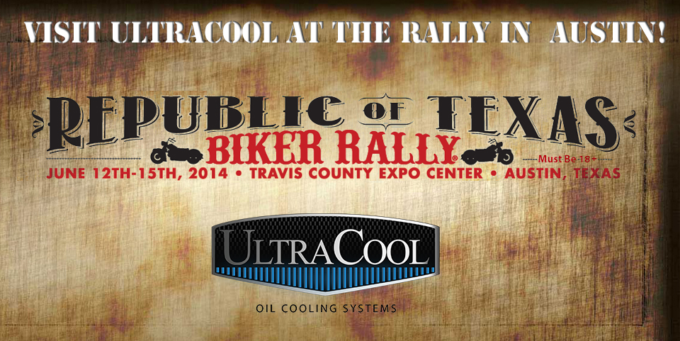 VISIT ULTRACOOL AT REPUBLIC OF TEXAS BIKER RALLY